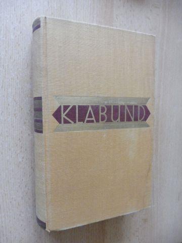 Klabund (Henschke, Alfred) *: ROMANE DER LEIDENSCHAFT. MOREAU. PJOTR. RASPUTIN. MOHAMMED..