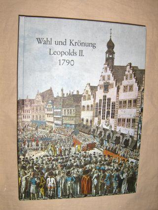 Berger (Hrsg.), Erna und Konrad Bund (Hrsg.): Wahl und Krönung Leopolds II. 1790. Brieftagebuch des Feldschers der kursächsischen Schweizergarde.