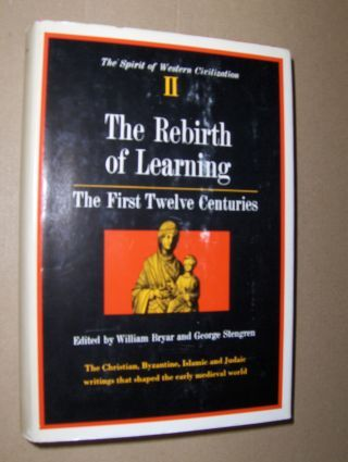 Bryar (Edited), William and George Stengren (Edited): The Rebirth of Learning *. The First Twelve of Learning.
