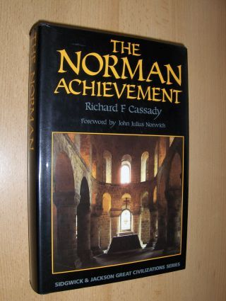 Cassady, Richard F. and John Julius Norwich (Foreword by): THE NORMAN ACHIEVEMENT *.