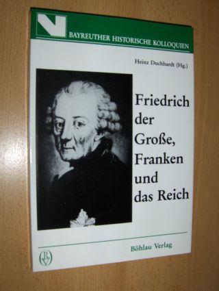 Durchhardt (Hg.), Heinz: Friedrich der Große, Franken und das Reich *.