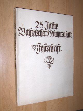 Ritz, Josef M.: 25 Jahre Bayerischer Heimatschutz - Festschrift - 23 Jahrgang 1927 *. Zeitschrift des Bayerischen Landesvereins für Heimatschutz - Verein für Volkskunst und Volkskunde in München.