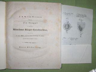 Krenner *, J. N. G. von: Über die Siegel vieler Münchner Bürger-Geschlechter, bereits in dem XIII.ten, und in dem Anfange des XIV.ten Jahrhundertes. Erste und zweyte Abtheilung in 1 Bd.