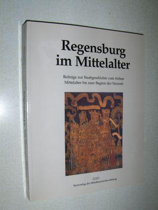 Angerer (Hrsg.), Martin, Heinrich Wanderwitz Eugen Trapp (Mitarbeit) u. a.: Regensburg im Mittelalter *. Beiträge zur Stadtgeschichte vom frühen Mittelalter bis zum Beginn der Neuzeit.