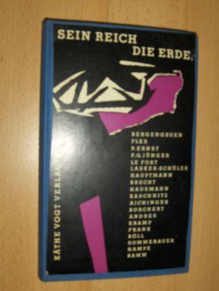 Mehl (Hrsg.), Dieter: SEIN REICH - DIE ERDE *. Eine Anthologie aus unserer Zeit.