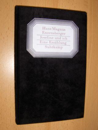 Enzensberger, Hans Magnus: Josefine und ich. Eine Erzählung.