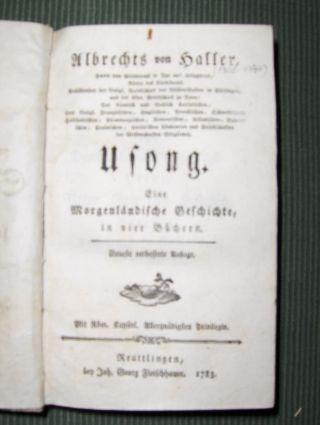 Haller *, Albrecht (Albrechts) von: Usong. Eine Morgenländische Geschichte, in vier Büchern. Komplett.