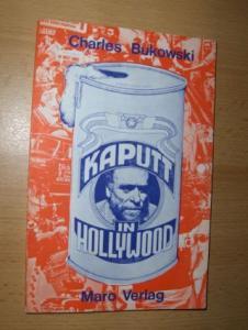 Bukowski, Charles: KAPUTT IN HOLLYWOOD *.