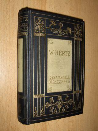 Hertz *, Wilhelm: GESAMMELTE DICHTUNGEN.