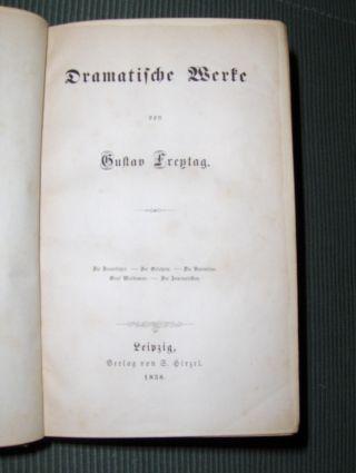 Freytag, Gustav: Dramatische Werke. Die Brautfahrt, Der Gelehrte, Die Valentine, Graf Waldemar, Die Journalisten.