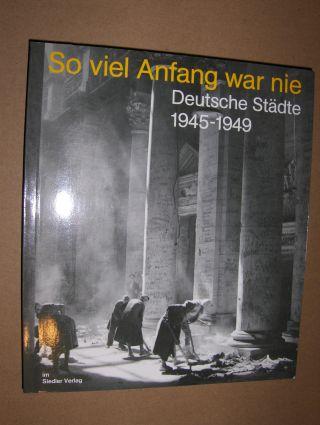 Glaser (Hrsg.), Hermann, Lutz von Pufendorf (Hrsg.) Michael Schöneich (Hrsg.) u. a.: So viel Anfang war nie. Deutsche Städte 1945-1949.
