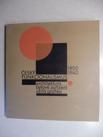 Vondrova, Dr. Alena, Petr Wittlich (Beitrag) J. Sudek (Fotos) u. a.: CESKI FUNKCIONALISMUS 1920 1940 (DER TSCHECHISCHE FUNKTIONALISMUS. DIE ARCHITEKTUR *). architektura bytove zarizeni uzita grafika.