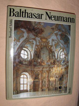 Schütz, Bernhard: Balthasar Neumann.