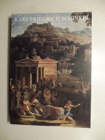 Börsch-Supan, Helmut, Lucius Grisebach Hermann Grimm u. a.: KARL FRIEDRICH SCHINKEL - Architektur Malerei Kunstgewerbe *.