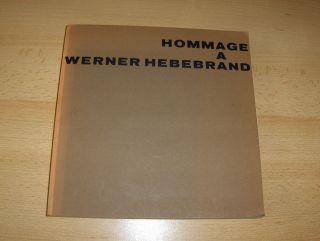 Conrads (Hrsg.), Ulrich, Lothar Juckel Paulhans/Alfred Peters/Simon u. a.: HOMMAGE A WERNER HEBEBRAND. Mit Beiträgen (u.a. von Alvar Aalto, Oskar Hansen, Walter Gropius...).