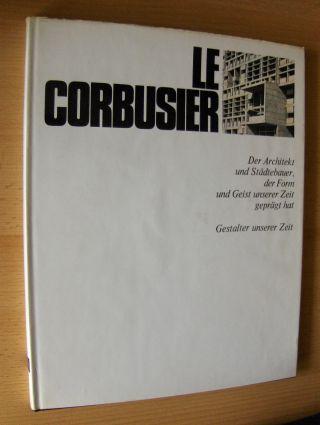 Cresti, Carlo: LE CORBUSIER - Der Architekt und Städtebauer, der Form und Geist unserer Zeit geprägt hat *.