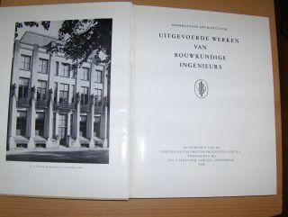 Friedhoff (Inleiding), G. und J.H. van den Broek: NEDERLANDSE ARCHITECTUUR - UITGEVOERDE WERKEN VAN BOUWKUNDIGE INGENIEURS.