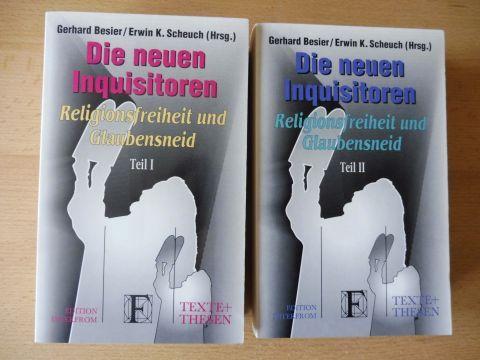 Besier, Gerhard und Erwin K. Scheuch: Die neuen Inquisitoren - Religionsfreiheit und Glaubensneid - Teil 1 u. Teil 2 *. Komplett. Mit Beiträgen.