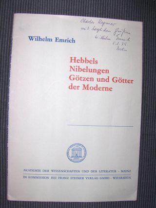 Emrich *, Wilhelm: Hebbels Nibelungen Götzen und Götter der Moderne *. Abhandlungen der Klasse der Literatur Jahrgang 1973/74. Nr. 6.