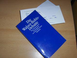 Schirrmacher (Hrsg.), Frank: Die Walser-Bubis-Debatte. + AUTOGRAPH *. Eine Dokumentation.