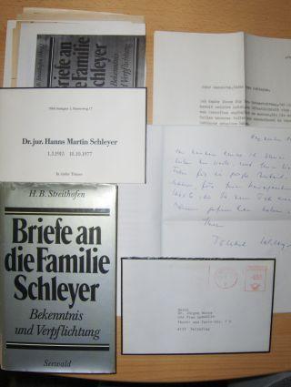 Streithofen (Hrsg.), H.B.: KONVOLUT HANNS MARTIN SCHLEYER-TOD : 1) BUCH Briefe an die Familie Schleyer - 2) ORIGINAL-BRIEFE - 3) ZEITUNGSARTIKELN *. Bekenntnis und Verpflichtung.
