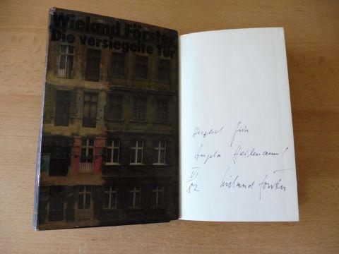 Förster *, Wieland: Die versiegelte Tür. + 1 AUTOGRAPH *.