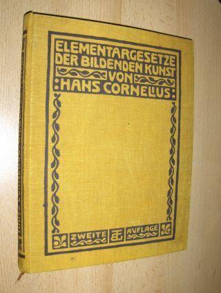 Cornelius, Hans: ELEMENTARGESETZE DER BILDENDEN KUNST. + AUTOGRAPH *. GRUNDLAGEN EINER PRAKTISCHEN ÄSTHETIK.