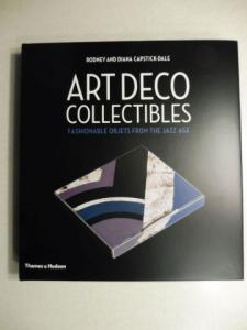 Capstick-Dale, Rodney and Diana: ART DECO COLLECTIBLES - FASHIONABLE OBJETS FROM THE JAZZ AGE.