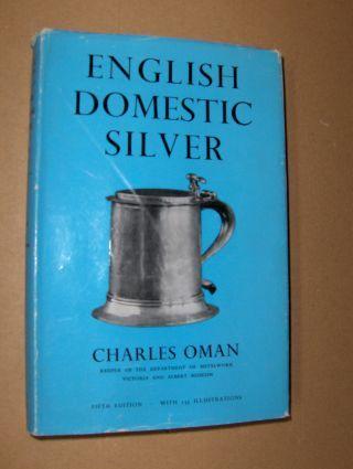 Oman, Charles: English Domestic Silver.