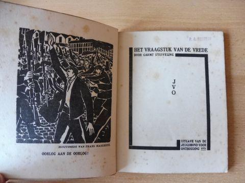 Glaeser, Ernst, Frans Masereel (Illustr.) Henri Barbusse u. a.: HET VRAAGSTUK VAN DE VREDE. DOOR GARMT STUIVELING.