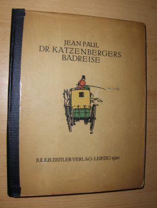Jean-Paul (Richter), Johann Paul Friedrich: DR. KATZENBERGERS BADREISE Mit fünf Radierungen von Hanns Alexander Müller.