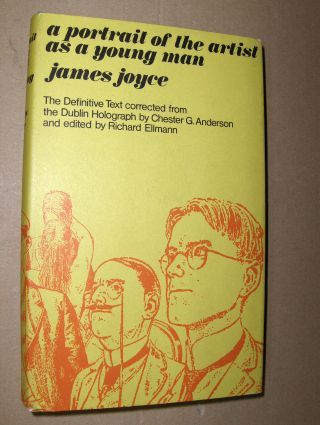 Joyce, James: A PORTRAIT OF THE ARTIST AS A YOUNG MAN. The Definitive Text corrected from the Dublin Holograph by Chester G. Anderson and edited by Richard Ellmann.