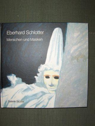 Stübler, Michael und Eberhard Schlotter: Eberhard Schlotter - Menschen und Masken *.