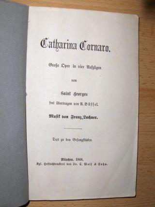 Catharina Cornaro. Große Oper in vier Aufzügen von Saint Georges frei übertragen von A. Büffel. Musik von Franz Lachner *. Texte zu den Gesangstücken.