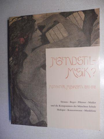 Münster (Bearb.), Robert und Helmut Hell (Bearb.): Jugendstil-Musik ? *. Münchner Musikleben 1890-1918. Strauss * Reger * Pfitzner * Mahler und die Komponisten der Münchner Schule - Hofoper * Konzertwesen * Musikfeste.