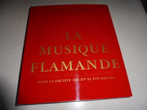 Wangermee, Robert und Charles Van Den Borren (Preface): LA MUSIQUE FLAMANDE DANS LA SOCIETE DES XVe ET XVIe SIECLES.
