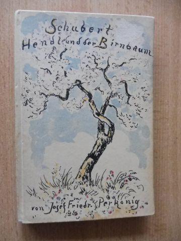 Perkonig, Josef Friedrich: Schubert, Hendl und der Birnbaum. Eine Schubert-Novelle mit 4 Original-Lithographien von Walter Klemm.