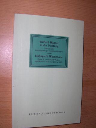 Pleßke (Zusammenstell.), Hans-Martin und Herbert Barth (Hrsg.): Richard Wagner in der Dichtung. Bibliografia Wagneriana. Bibliographie deutschsprachiger Veröffentlichungen. Opere di e su Richard Wagner pubblicate in Italia dal 1958 al 1970 *.