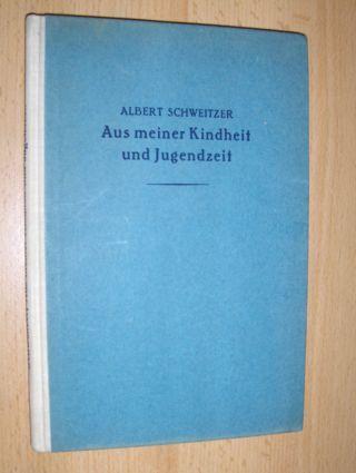 Schweitzer, Albert: Aus meiner Kindheit und Jugendzeit.