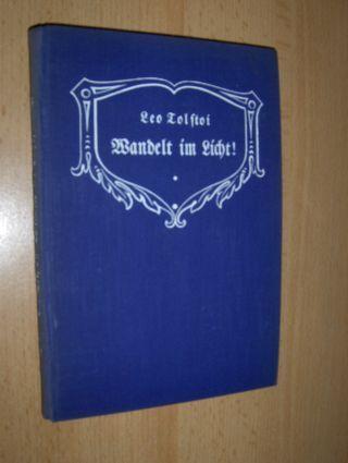 Tolstoi *, Leo (Lew) N. (Nikolaus): TOLSTOI - Wandelt im Licht ! - Eine Erzählung aus altchristlicher Zeit // Der Gefangene im Kaukasus.