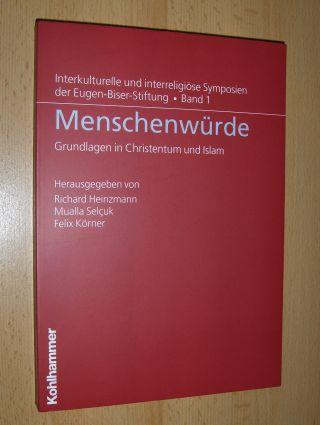 Heinzmann (Hrsg.), Richard, Mualla Selcuk Felix Körner u. a.: Menschenwürde *. Grundlagen in Christentum und Islam. TÜRKISCH/DEUTSCH.