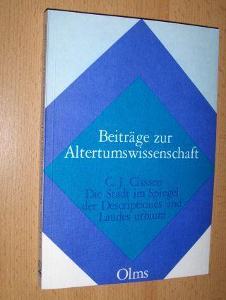 Classen *, C. Joachim: Die Stadt im Spiegel der Descriptiones und Laudes urbium *. In der antiken und mittelalterlichen Literatur bis zum Ende des zwölften Jahrhunderts.