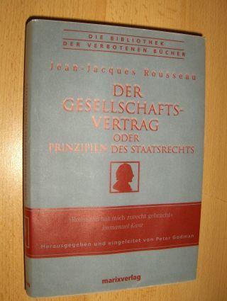 Rousseau, Jean-Jacques: Der Gesellschafts-Vertrag oder Prinzipien des Staatsrechts.