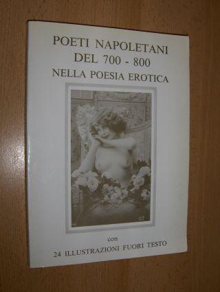 Ledone (Introd.), Marcello: POETI NAPOLETANI DEL 700 - 800 NELLA POESIA EROTICA *. Con 24 ILLUSTRAZIONI FUORI TESTO.