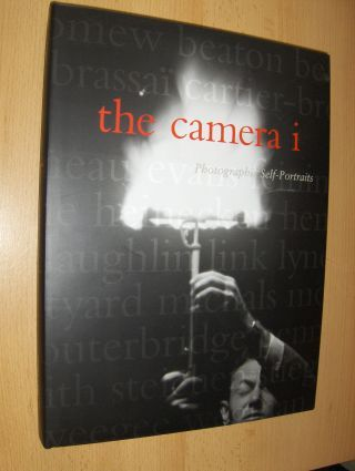 Sobieszek, Robert A. and Deborah Irmas: the camera i - Photographic Self-Portraits from the Audrey and Sydney Irmas Collection *.