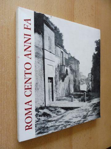 Mazzarello, Adriano, Urbano Barberini Piero Becchetti (Introd.) u. a.: ROMA CENTO ANNI FA NELLE FOTOGRAFIE DEL TEMPO *. Palazzo Braschi Dicembre 1970 - März 1971.