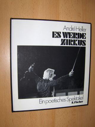 Heller, Andre: Zirkus - Ein poetisches Spektakel *. Mit einem Gespräch zwischen Hans Jürgen Syberberg und Andre Heller.