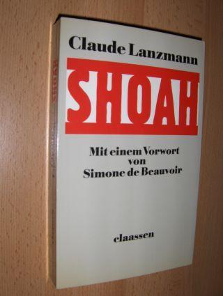 Lanzmann, Claude und Simone de Beauvoir (Vorwort): SHOAH.