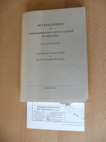 """Zimpel (Hrsg.), Dr. Heinz-Gerhard: MITTEILUNGEN der GEOGRAPHISCHEN GESELLSCHAFT IN MÜNCHEN - Sechsundsechzigster (66.) Band 1981 *. u.a. * mit v. H.G. Gierloff-Emden: Die Salzgartenlandschaft """"Marais Salants"""" der Guerande bei Le Croisic (mit ..."""