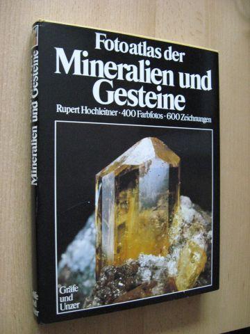 Hochleitner, Rupert: Fotoatlas der Mineralien und Gesteine. Das große Bestimmungsbuch in Farbe. Mit 400 Farbfotos, 600 Zeichnungen und einer Einführung in die Mineralogie und Gesteinskunde.